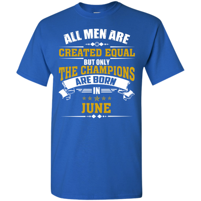 Limited Edition **Champions Are Born In June** Shirts & Hoodies