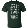 Limited Edition **Gram Partner In Crime** Shirts & Hoodies