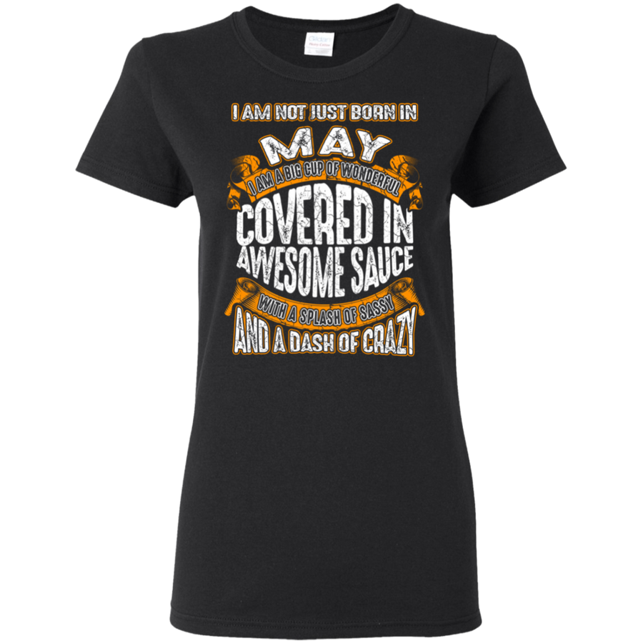 **Wonderful May Girl Covered In Awesome Sauce** Shirts & Hoodies