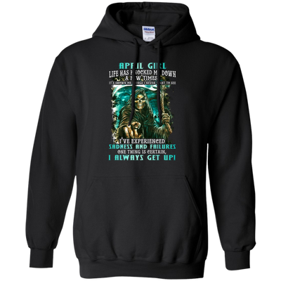 Limited Edition **April Girl I Always Get Up** Shirts & Hoodies