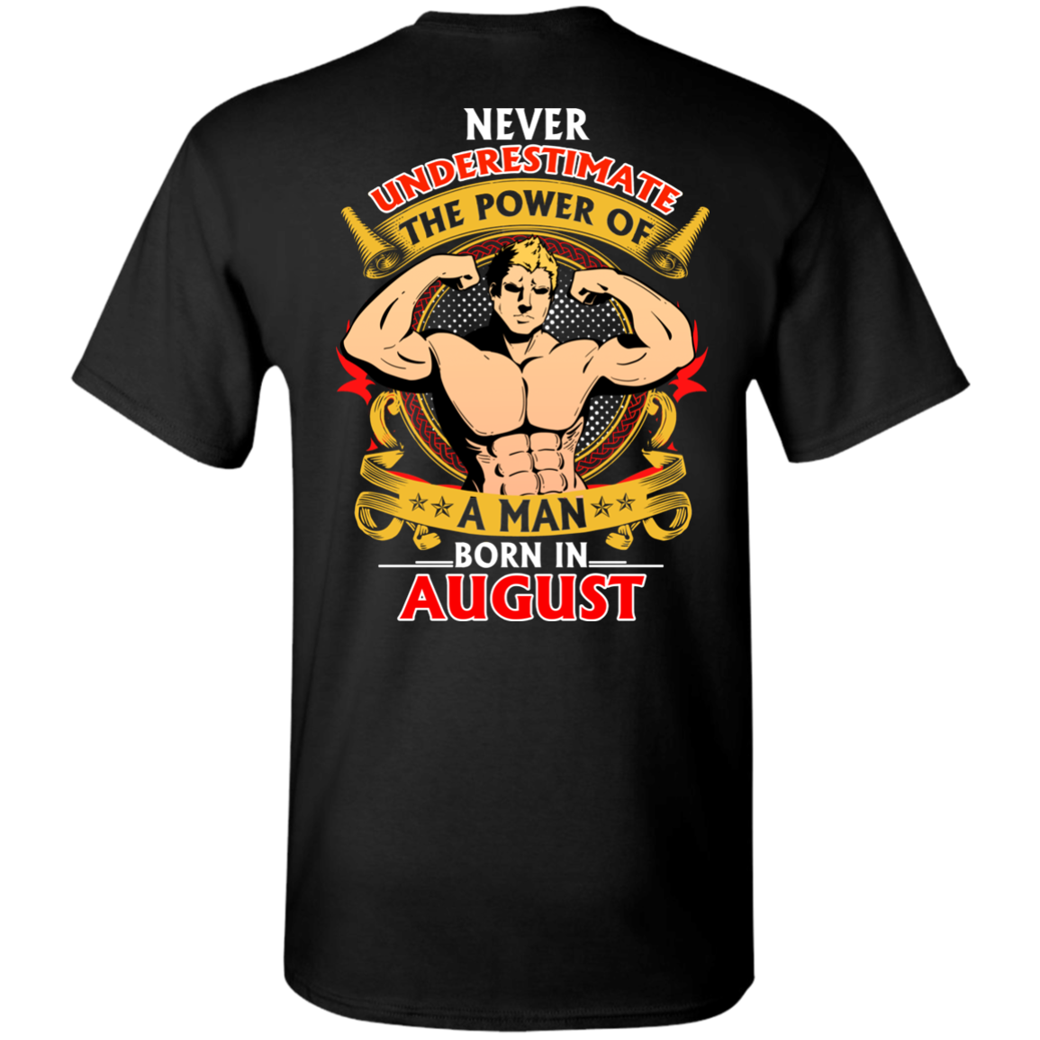 Limited Edition **Power Of A Man Born In August** Shirts & Hoodies