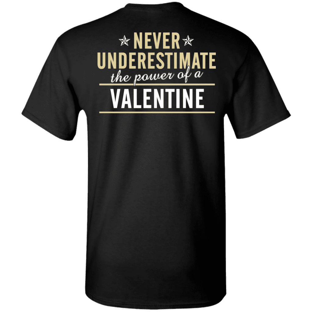 Valentine Special Edition **The Power Of A Valentine** Shirts & Hoodies