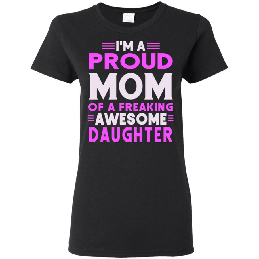 Mother's Day Special **Proud Mom Of Awesome Daughter**
