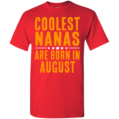 Limited Edition **Coolest Nana Born In August** Shirts & Hoodie