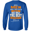 Limited Edition **Only Best Men Are Born In March** Shirts & Hoodie