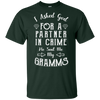 Limited Edition **Gramms Partner In Crime** Shirts & Hoodies