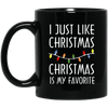 Limited Edition Christmas Is My Favourite Black Mug