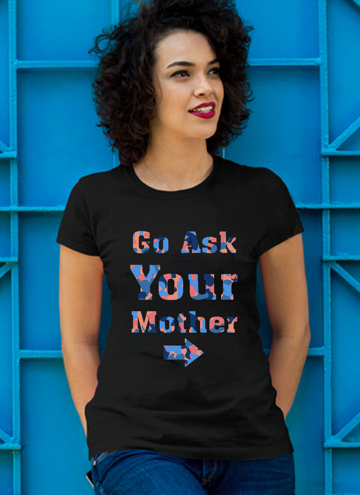 Mother's Day Special **Ask Your Mother** Shirts & Hoodie