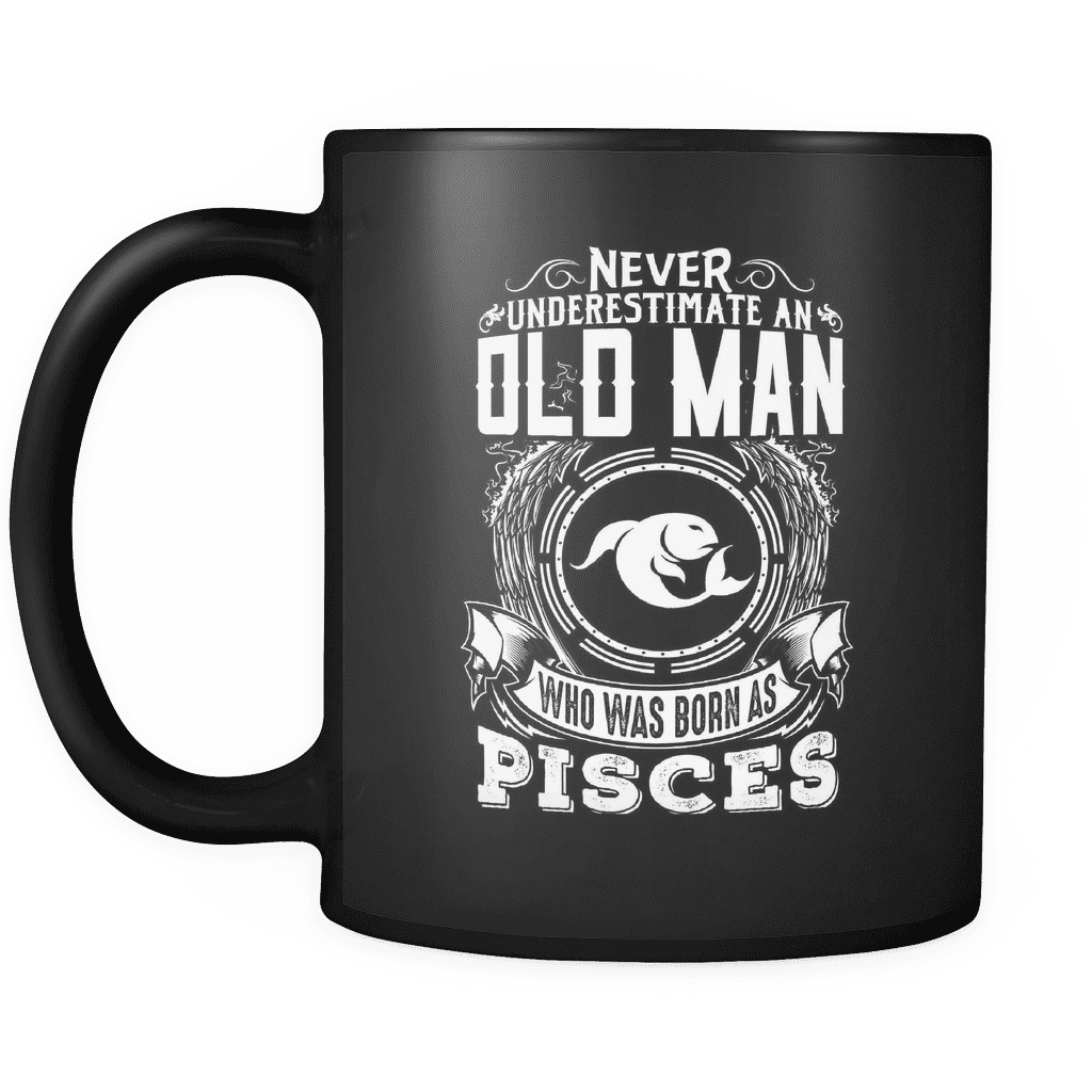 Pisces Never Underestimate An Old Man Mug