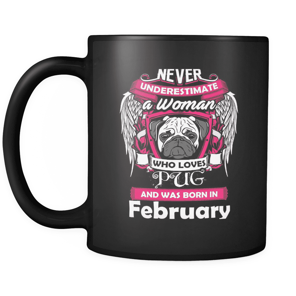 February Women Who Loves Pug Mug