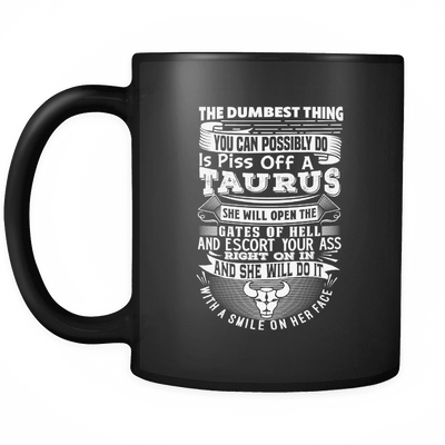 Taurus The Dumbest Thing Mug