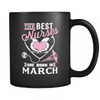 Best Nurses Are Born In March Mug