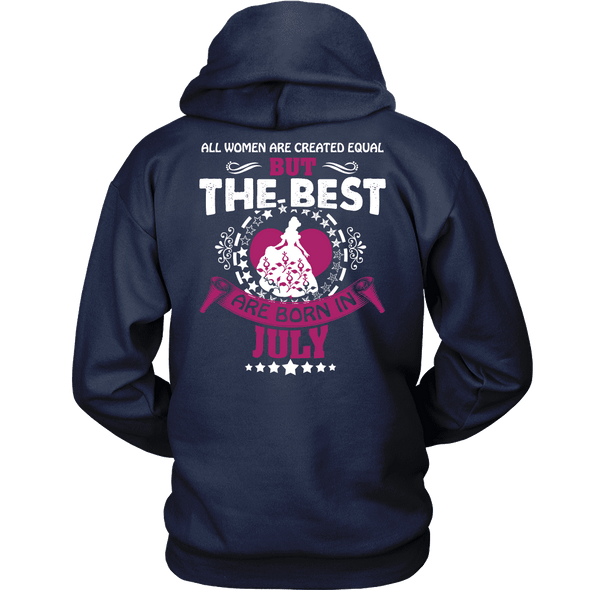 Limited Edition ***Best Are Born In July Back Print*** Shirts & Hoodies