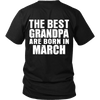 Limited Edition ***Best Grandpa Born In March*** Shirts & Hoodies