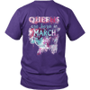 **Limited Edition** March Born Queens Back Print Shirt