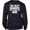 Limited Edition ***Best Grandpa Born In June*** Shirts & Hoodies