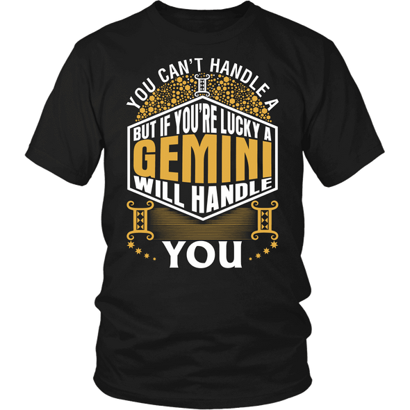 A Gemini Will Handle You ***Limited Shirts***