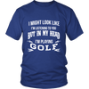 In My Head I'm Playing Golf - Limited Edition Shirt, Hoodie & Tank