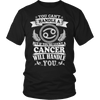 Cancer Will Handle You Limited Edition Shirts