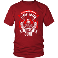 Never Underestimate June Born Firefighter Shirt, Hoodie & Tank