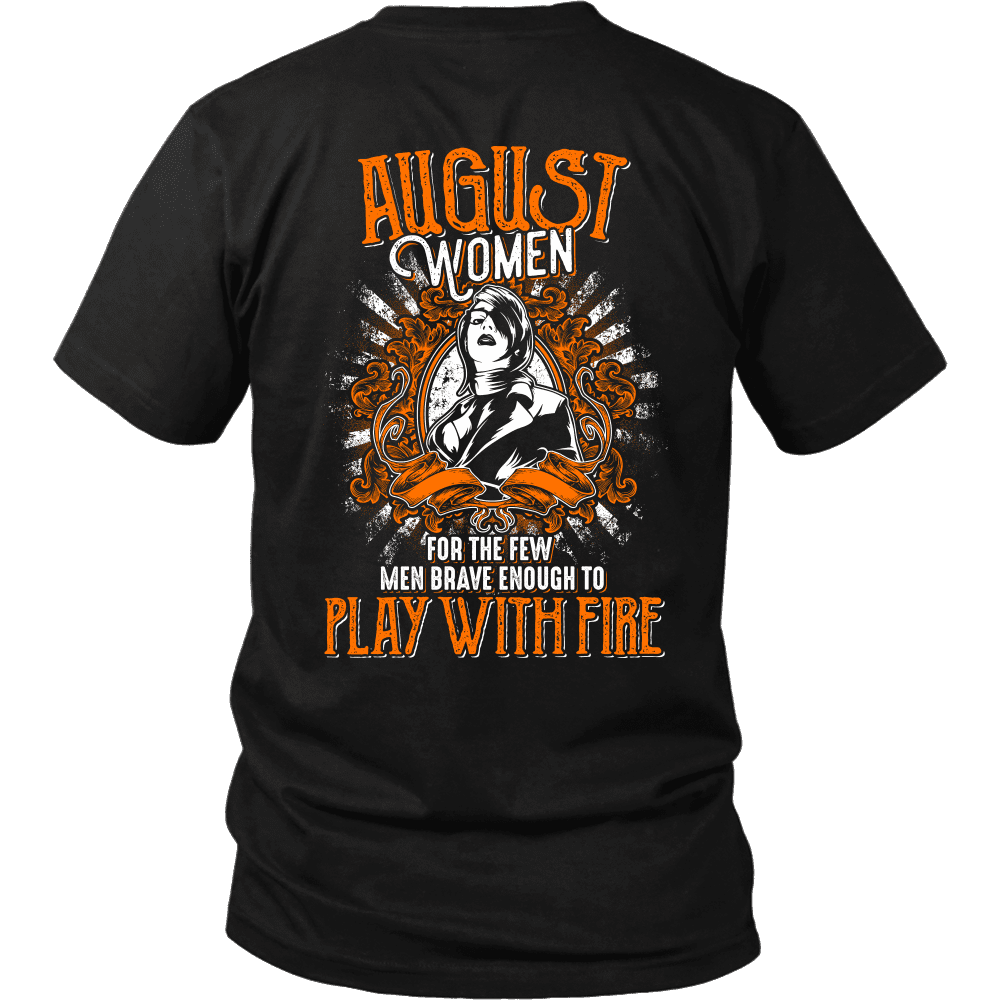 Limited Edition August Women Play With Fire Back Print Shirt
