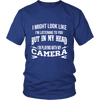 In My Head I'm Playing With Camera  T-Shirts, Hoodie & Tank