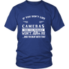 If You Don't Like Cameras Then You Won't Like Me Shirts, Hoodie & Tank
