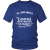 All I Care About Is My Camera - Limited Edition Shirts, Hoodie & Tank