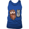 Fear The Beard Dad - Limited Edition Shirt