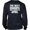 Limited Edition ***Best Grandpa Born In April*** Shirts & Hoodies