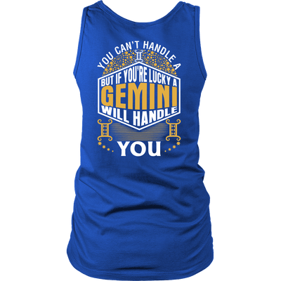 A Gemini Will Handle You ***Limited Shirts Back Print***