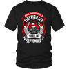Never Underestimate September Born Firefighter Shirt, Hoodie & Tank