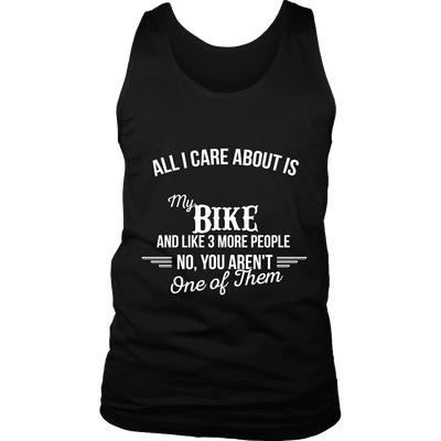 All I Care About Is My Bike - Limited Edition Shirts