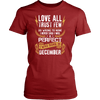 Limited Edition Love All Trust Few December Born Shirts