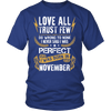 **Limited Edition** Love All Trust Few November Born Shirts