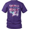 **Limited Edition** August Born Queen Back Print Shirt