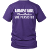 Limited Edition ***August Persisted Girl*** Shirts & Hoodies