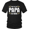 No Fear When Papa Is Here - Limited Edition Shirts, Hoodie & Tank