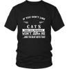 If You Don't Like Cats Then You Won't Like Me Shirts, Hoodie & Tank