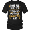**Limited Edition** Love All Trust Few May Born Shirts