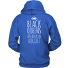 Limited Edition ***Black Queens Are Born In August*** Shirts & Hoodies