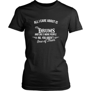 All I Care About Is My Drum - Limited Edition Shirts, Hoodie &Tank