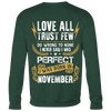 Limited Edition **Love All Trust Few November Back Print** Shirts & Hoodies