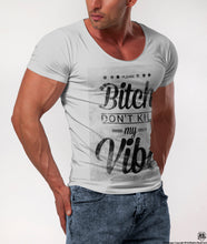Funny Saying Mens T-shirt Bitch Please, Don't Kill My Vibe / color option / MD208