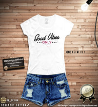good vibes only womens t-shirt rb design