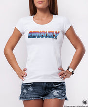 "Vintage Women's T-shirt ""Seriously"" WD372"