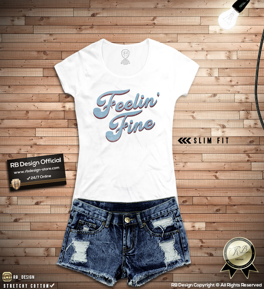 Trendy Womens Graphic T Shirt Feelin Fine Wd378 Rb Design Store