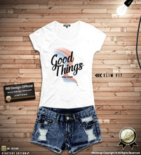 "Women's Cool T-shirt ""Good Things Will Come"" WTD384"