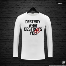 "Mens Long Sleeve T-shirt ""Destroy What Destroy You"" MD980"