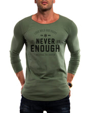 "Mens Long Sleeve T-shirt ""Never Enough"" MD981"
